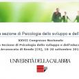 XXVIICongresso Nazionale della Sezione di Psicologia dello sviluppo e dell'educazione Arcavacata di Rende (CS), 18-20 settembre 2014 Sito web congresso