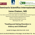 "Seminario scientifico internazionale ""Feeding and eating disorders in infancy and childhood"" con Relatore la prof.ssa Irene Chatoor del Dipartimento di Psichiatria della George Washington University, Washington DC, organizzato dall'Università di […]"